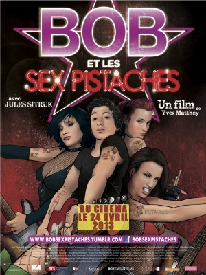 affiche BOB ET LES SEX PISTACHES